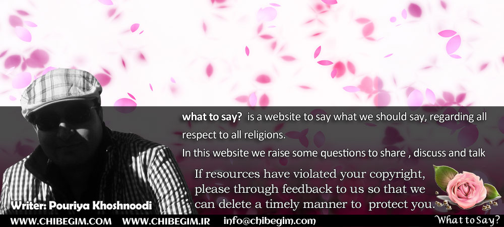 what to say?  is a website to say what we should say, regarding all respect to all religions.  In this website we raise some questions to share , discuss and talk about.          .